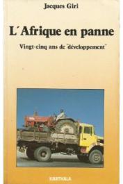 GIRI Jacques - L'Afrique en panne. Vingt-cinq ans de développement