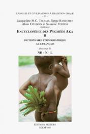 THOMAS Jacqueline M.C., BAHUCHET Serge, EPELBOIN Alain, FÜRNISS Susanne (éditeurs) - Encyclopédie des pygmées Aka - Livre II. Dictionnaire ethnographique aka- français, fascicule 05: Phonèmes ND, N, L