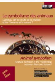 DOUNIAS Edmond, MOTTE-FLORAC Elisabeth, DUNHAM Margaret (éditeurs scientifiques) - Le symbolisme des animaux. L'animal, clef de voûte de la relation entre l'homme et la nature ?