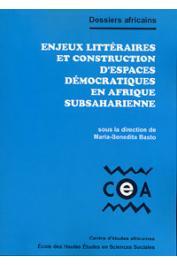 BASTO Maria-Bénédita (éditeur) - Enjeux littéraires et construction d'espaces démocratiques en Afrique subsaharienne