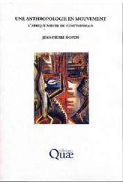 DOZON Jean-Pierre - Une anthropologie en mouvement. L'Afrique miroir du contemporain