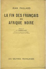 PAILLARD Jean - La fin des français en Afrique noire