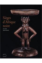 BENITEZ-JOHANNOT Purissima, BARBIER-MUELLER Jean-Paul (sous la direction de) - Sièges d'Afrique noire du Musée Barbier-Mueller