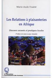Les relations à plaisanteries en Afrique. Discours savants et pratiques locales