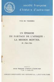 TESSIERES Yves de - Un épisode du partage de l'Afrique: la mission Monteil de 1890-92
