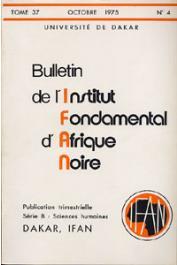 Bulletin de l'IFAN - Série B - Tome 37 - n°4 - Octobre 1975