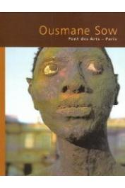 Catalogue de l'Exposition Ousmane Sow Paris 1999 - Ousmane Sow. Pont des arts - Paris, 1999