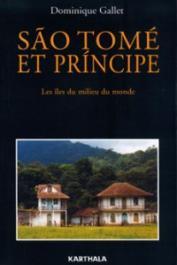 GALLET Dominique - Sao Tome et Principe - Les îles du milieu du monde