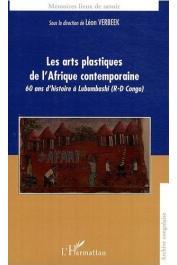 VERBEEK Léon (sous la direction de) - Les arts plastiques de l'Afrique contemporaine. 60 ans d'histoire à Lubumbashi (RD Congo)