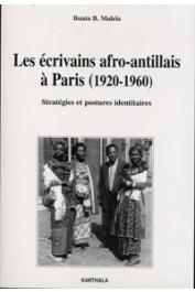 MALELA Buata B. - Les écrivains afro-antillais à Paris (1920-1960). Stratégies et postures identitaires