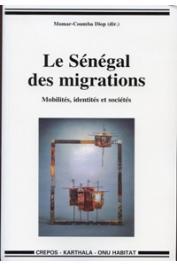 DIOP Momar Coumba (directeur) - Le Sénégal des migrations - Mobilités, identités et sociétés