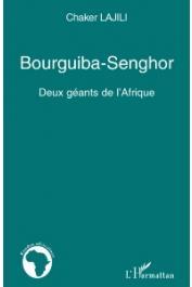LAJILI Chaker - Bourguiba-Senghor. Deux géants de l'Afrique