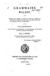 DARD Jean - Grammaire wolofe ou Méthode pour étudier la langue des noirs qui habitent les royaumes de Bourba-Yolof, de Walo, de Damel, de Bour-Sine, de Saloume, de Baole, en Sénégambie; suivie d'un appendice, etc..