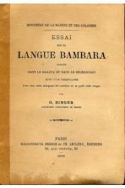 BINGER Gustave - Essai sur la langue Bambara parlée dans le Kaarta et dans le Bélédougou suivi d'un vocabulaire. Avec une carte indiquant les contrées où se parle cette langue