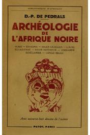 PEDRALS Denis-Pierre de - Archéologie de l'Afrique noire