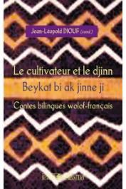 DIOUF Jean Léopold (Coordination) - Le cultivateur et le Djinn / Beykat bi ak jinne ji. Contes bilingues wolof-français - Sénégal