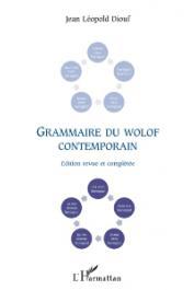 DIOUF Jean-Léopold - Grammaire du wolof contemporain. Edition revue et complétée