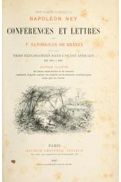 BRAZZA Pierre Savorgnan de - Conférences et lettres de P. Savorgnan de Brazza sur ses trois explorations dans l'Ouest Africain de 1875 à 1886. Texte publié et coordonné par Napoléon Ney