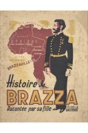 BRAZZA Marthe Savorgnan de - Histoire de Brazza racontée par sa fille _______