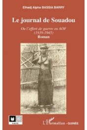 BASSIA BARRY El Hadj Alpha - Le journal de Souadou. Ou l'effort de guerre en AOF (1939-1945)