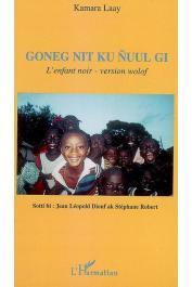 LAAY KAMARA - Goneg nit ku nuul gi. L'enfant noir - version wolof