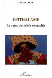 BEYE Seydou - Epithalame. La danse des soleils ressucités
