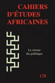 Cahiers d'études africaines - 178 / Le retour du politique