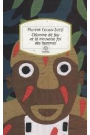 COUAO-ZOTTI Florent - L'homme dit fou et la mauvaise foi des hommes