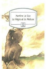 LE COZ Martine - Le Nègre et la Méduse