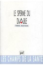 NATHAN Tobie - Le sperme du diable. Eléments d'ethnopsychothérapie