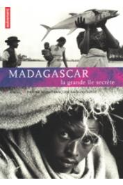 RAISON-JOURDE Françoise, MEN Pierrot - Madagascar. La grande île secrète