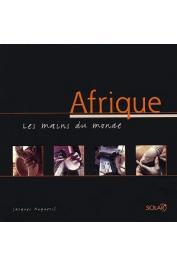 ANQUETIL Jacques - Afrique. Les mains du monde