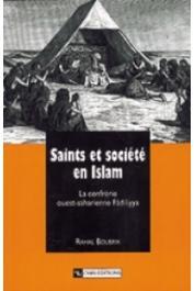 BOUBRIK Rahal - Saints et société en Islam. La confrérie ouest-saharienne Fâdiliyya