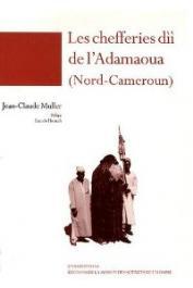 MULLER Jean-Claude - Les Chefferies dii de l'Adamaoua (Nord-Cameroun)