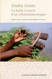 AROM Simha, FERNANDO Nathalie (textes réunis par) - La boîte à outils d'un ethnomusicologue