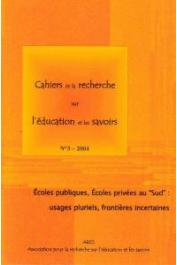 Cahiers de la Recherche sur l'Education et les Savoirs - 03/2004, LANOUE Eric, GUTH Suzie (éditeurs) - Ecoles publiques, écoles privées au Sud: usages pluriels, frontières incertaines