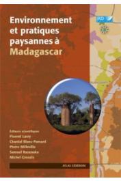 LASRY Florent, BLANC-PAMARD Chantal,MILLEVILLE Pierre, RAZANAKA Samuel, GROUZIS Michel (éditeurs scientifiques) - Environnement et pratiques paysannes à Madagascar