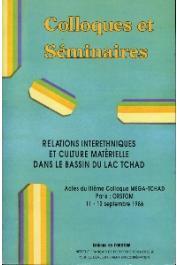 Colloque Méga-Tchad 03 - Relations interethniques et culture matérielle dans le bassin du Lac Tchad. Actes du IIIe colloque Méga-Tchad, Orstom-Paris, 11-12 septembre 1986