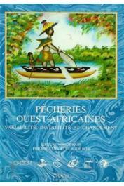 CURY Philippe, ROY Claude (éditeurs scientifiques) - Pêcheries ouest-africaines. Variabilité, instabilité et changement