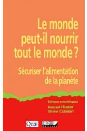 HUBERT Bernard, CLEMENT Olivier (éditeurs scientifiques) - Le monde peut-il nourrir tout le monde ? Sécuriser l'alimentation de la planète