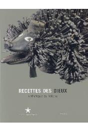 Recettes des dieux. Esthétique du fétiche.  Exposition - Musée du Quai Branly, Paris - 3 février - 10 mai 2009