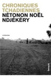NDJEKERY Noël Netonon - Chroniques tchadiennes