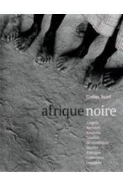 RUEF Didier (photos), MAZRUI Ali A. (textes) - Afrique Noire. Angola, Burundi, Rwanda, Soudan, Mozambique, Guinée, Ethiopie, Cameroun, Ouganda
