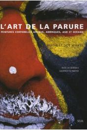 GEOFFROY-SCHNEITER Bérénice, WINKEL Bertie, WINKEL Dos - Art de la parure. Peintures corporelles - Afrique, Amériques, Océanie, Asie
