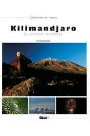 RAYLAT Christophe - Kilimandjaro. La grande traversée