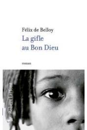 BELLOY Félix de - La Gifle au Bon Dieu