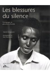 MUKAGASANA Yolande, KAZINIERAKIS Alain (photographies) - Les Blessures du silence. Témoignages du génocide au Rwanda