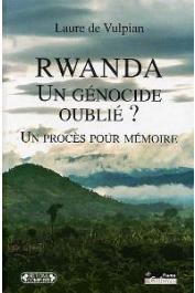 VULPIAN Laure de - Rwanda : un génocide oublié ? Un procès pour mémoire