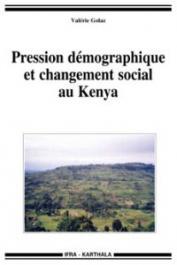 GOLAZ Valérie - Pression démographique et changement social au Kenya. Vivre en pays gusii à la fin du XXe siècle