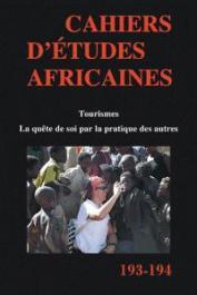 Cahiers d'études africaines - 193/194 - Tourismes. La quête de soi par la pratique des autres